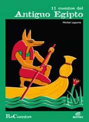 11 Cuentos Del Antiguo Egipto por Michel Laporte
