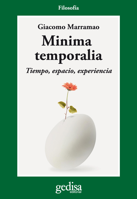 Minima Temporalia: Tiempo Espacio Y Experiencia por Carlos Santiago Nino