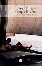 Aquell Regust D Ampla Llibertat: Memoria De Josep Lluis Savall por Vv.aa.