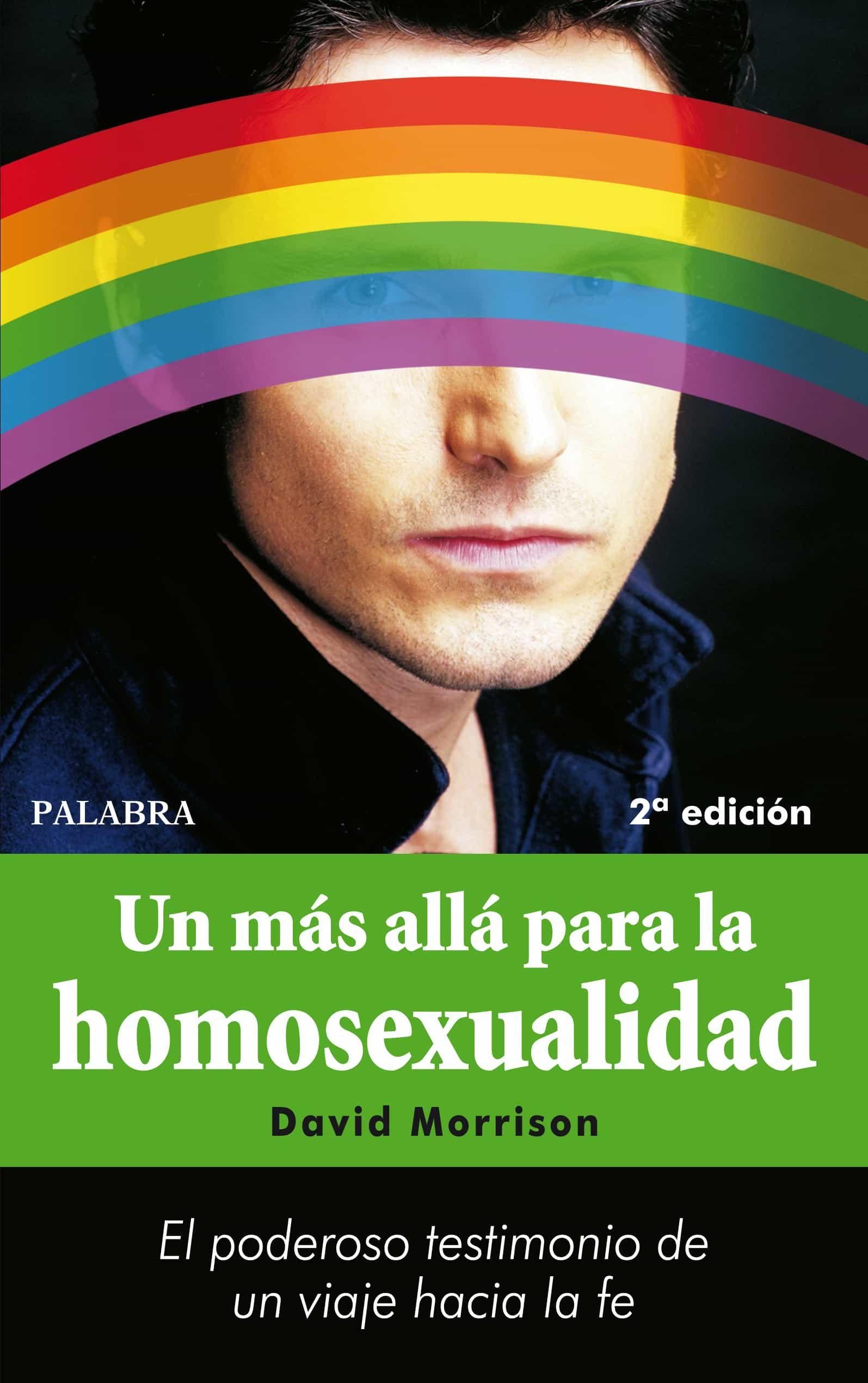 Un Mas Alla Para La Homosexualidad: El Poderoso Testimonio De Un Viaje Hacia La Fe por David Morrison