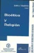 Bioetica Y Religion por Juan J. Tamayo epub