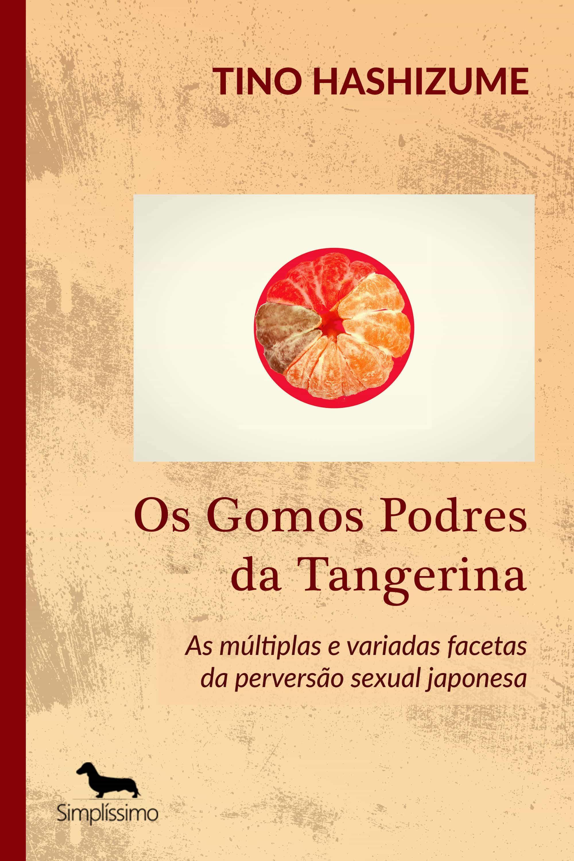 os gomos podres da tangerina (ebook)-tino hashizume-9788595131163