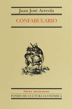confabulario (ed. conmemorativa)-juan jose arreola-9789681665463