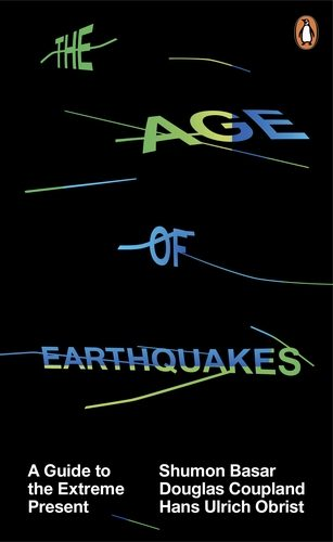 The Age of Earthquakes: A Guide to the Extreme Present