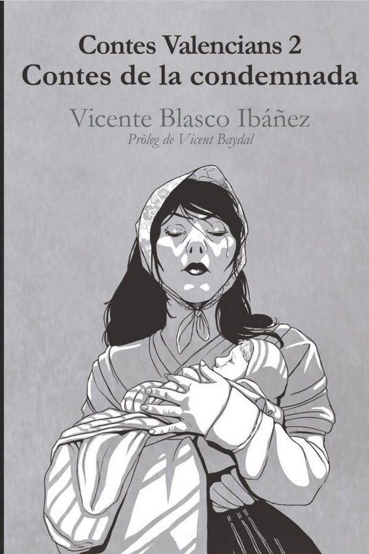Contes valencians 2: contes de la condemnada: Vicente Blasco Ibáñez