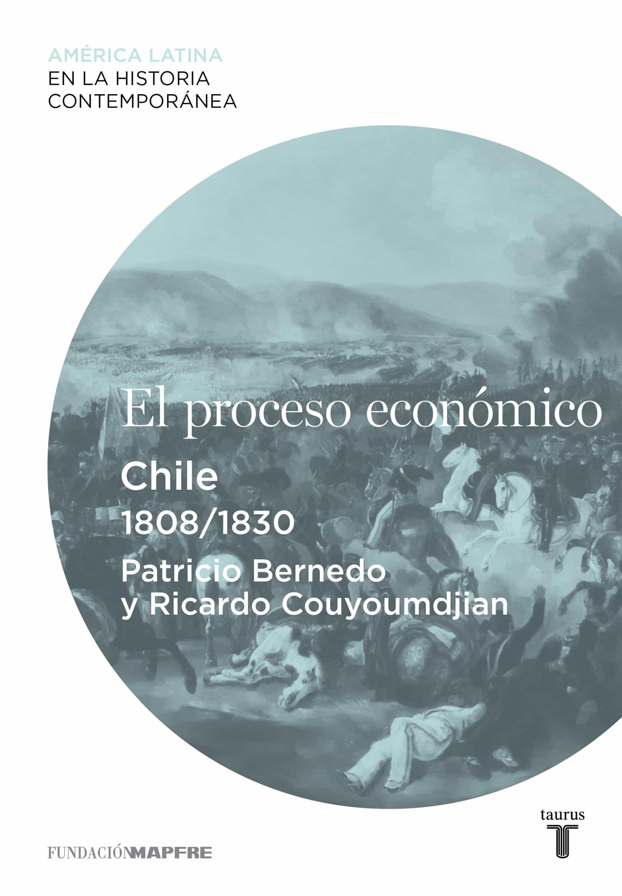 EL PROCESO ECONÓMICO. CHILE (1808-1830) (EBOOK)