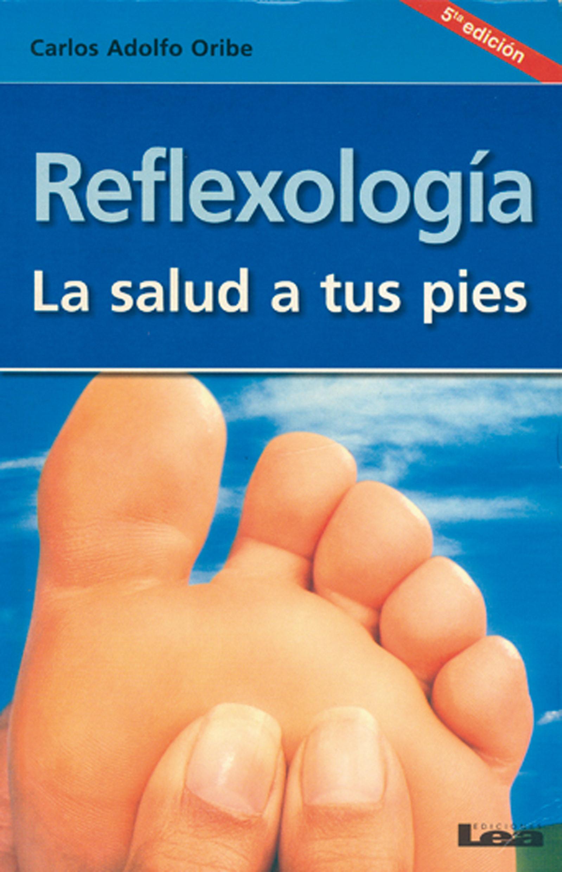 Reflexología la salud a tus pies (Alternativa/ Alternative)