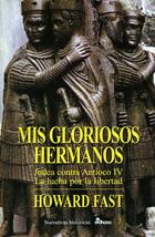 Mis gloriosos hermanos (Narrativas Históricas)