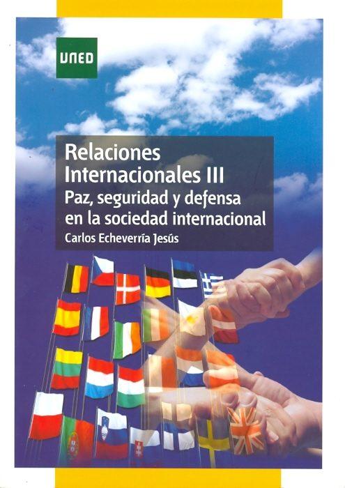RELACIONES INTERNACIONALES III. PAZ, SEGURIDAD Y DEFENSA EN LA SOCIEDAD INTERNACIONAL (EBOOK)