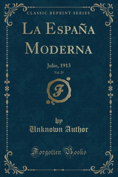 La España Moderna, Vol. 25: Julio, 1913 (Classic Reprint)