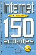 Internet: 150 Activites (niveau Debutant) (le Nouvel Entrainez-vo Us) (livret De Corriges A L Interieur)
