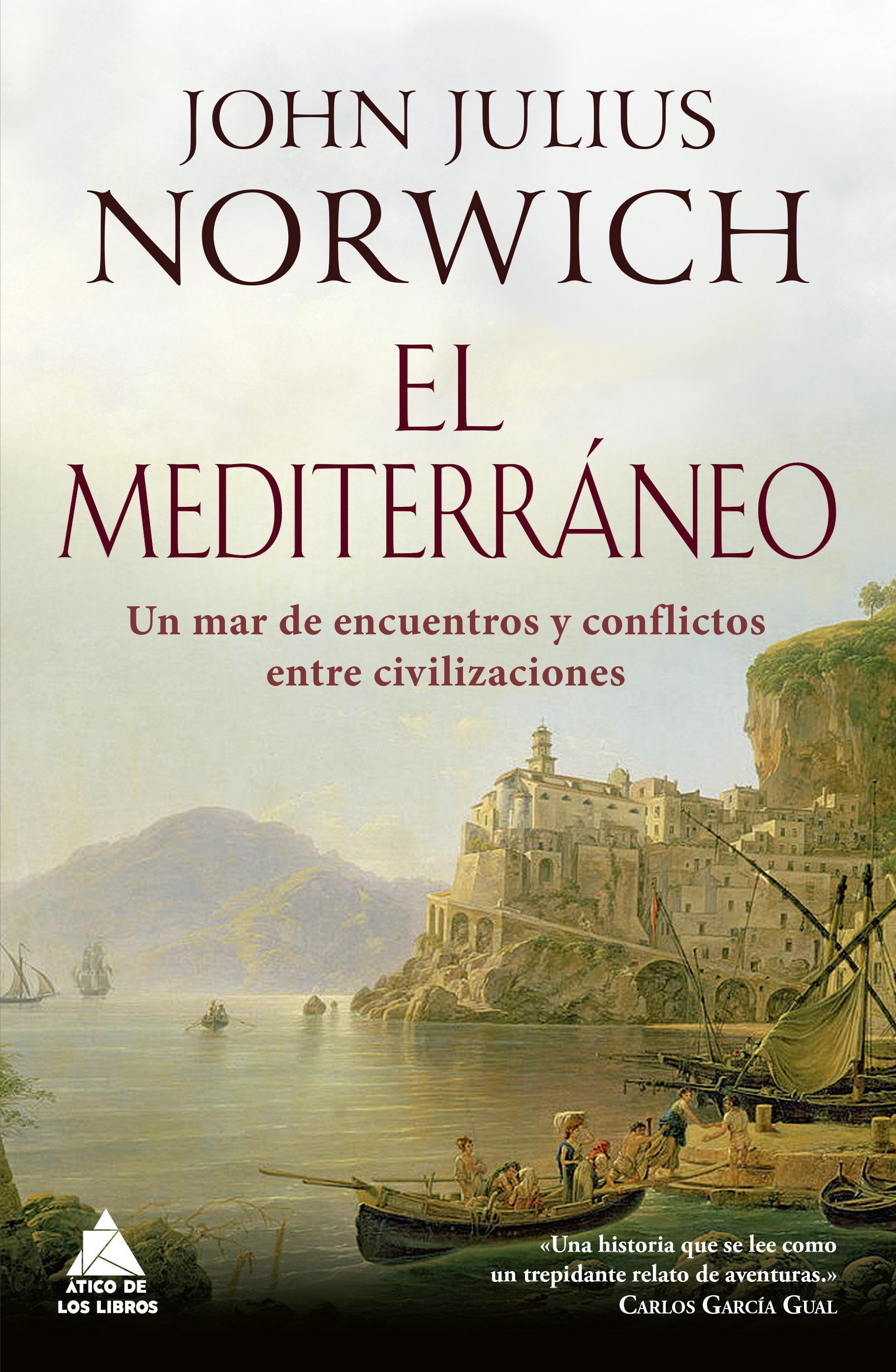 El Mediterraneo: Un Mar De Encuentros por John Julius Norwich