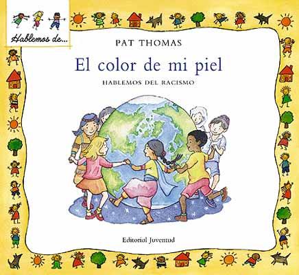 EL COLOR DE MI PIEL: HABLEMOS DEL RACISMO | PAT THOMAS | Comprar ...