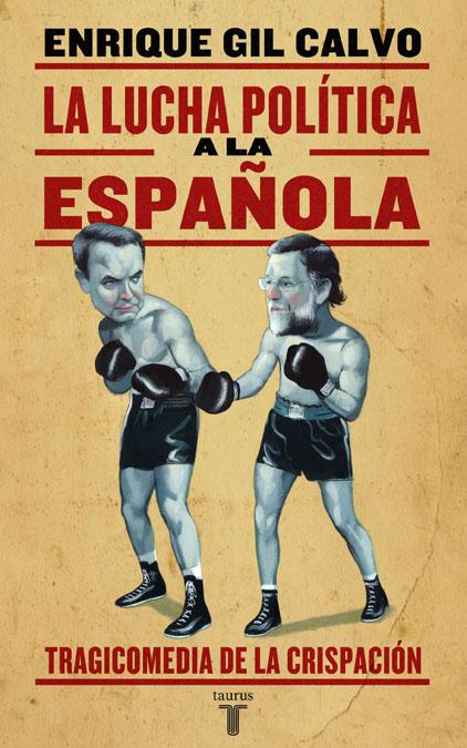 La Lucha Politica A La Española por Enrique Gil Calvo epub