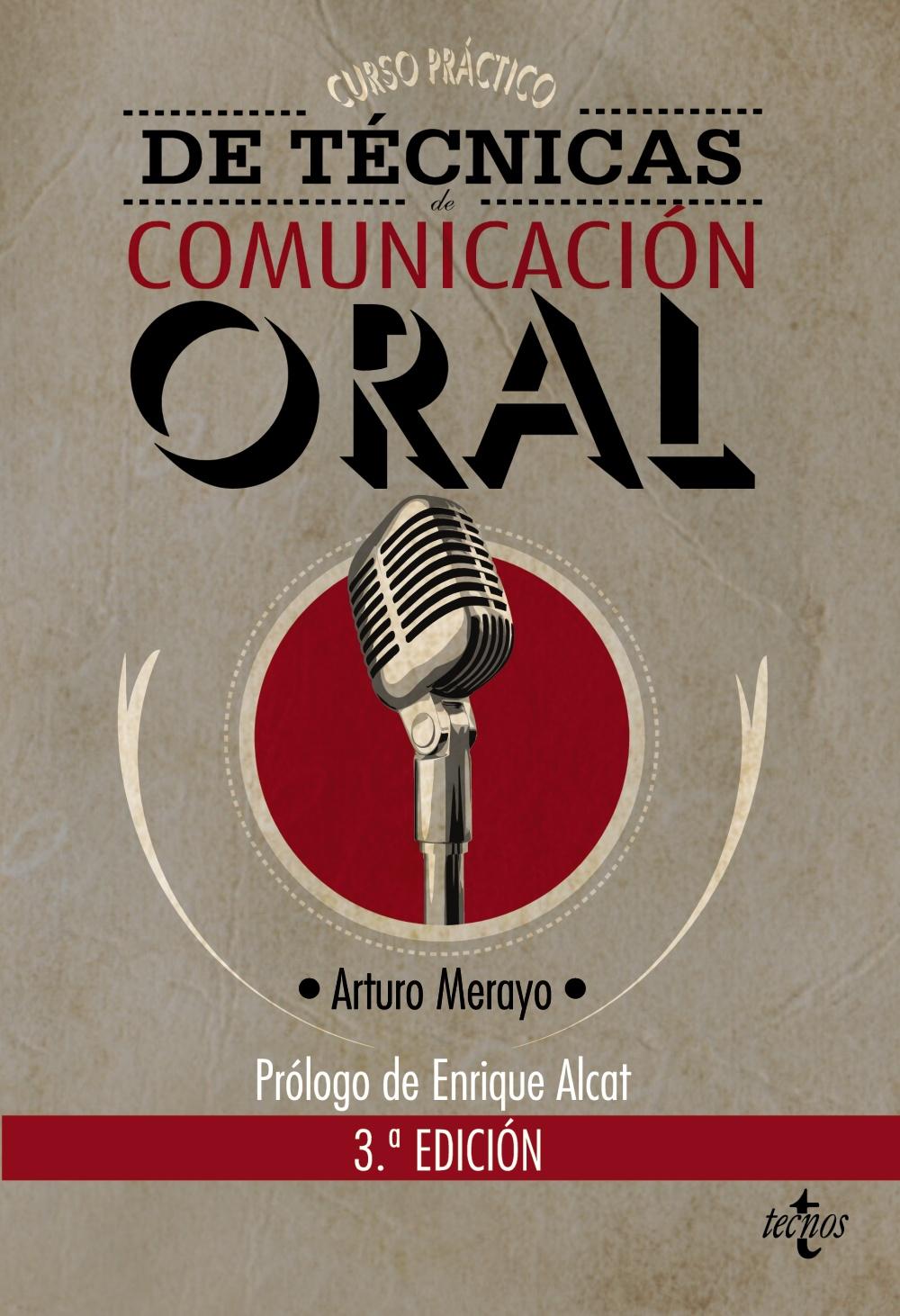 Curso Practico De Tecnicas De Comunicacion Oral (3ª Ed.) por Arturo Merayo
