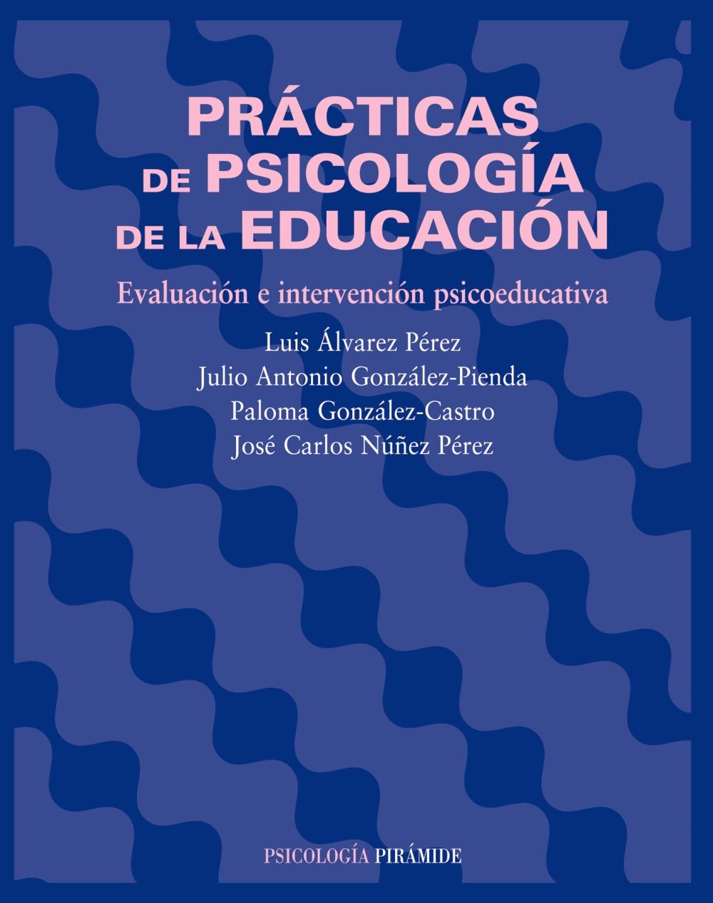 Practicas De Psicologia De La Educacion: Evaluacion E Intervencion Psicoeducativa por Vv.aa.