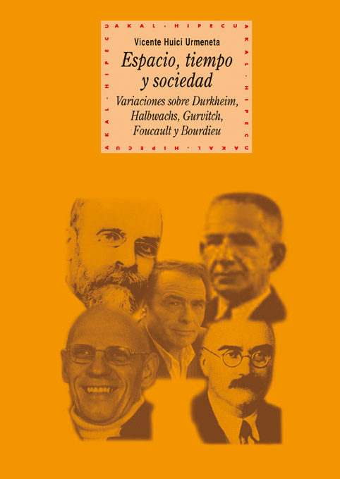 Espacio, Tiempo Y Sociedad: Variaciones Sobre Durkheim, Halbwachs Gurvitch, Foucault Y Bourdie por Vicente Huici Urmeneta epub