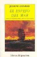 El Espejo Del Mar: Recuerdos E Impresiones (4ª Ed.) por Joseph Conrad