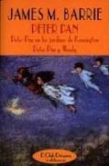 Peter Pan: Peter Pan En Los Jardines De Kensington; Peter Pan Y W Endy por James Matthew Barrie epub