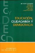 Educacion, Ciudadania Y Democracia por Ana Ayuste