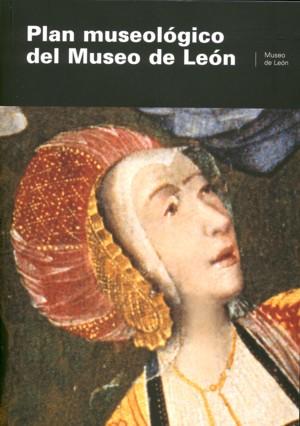 Plan Museologico Del Museo De Leon por Vv.aa.