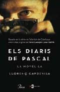 Els Diaris De Pascal (lot: Novel·la+documents) por Llorenç Capdevila