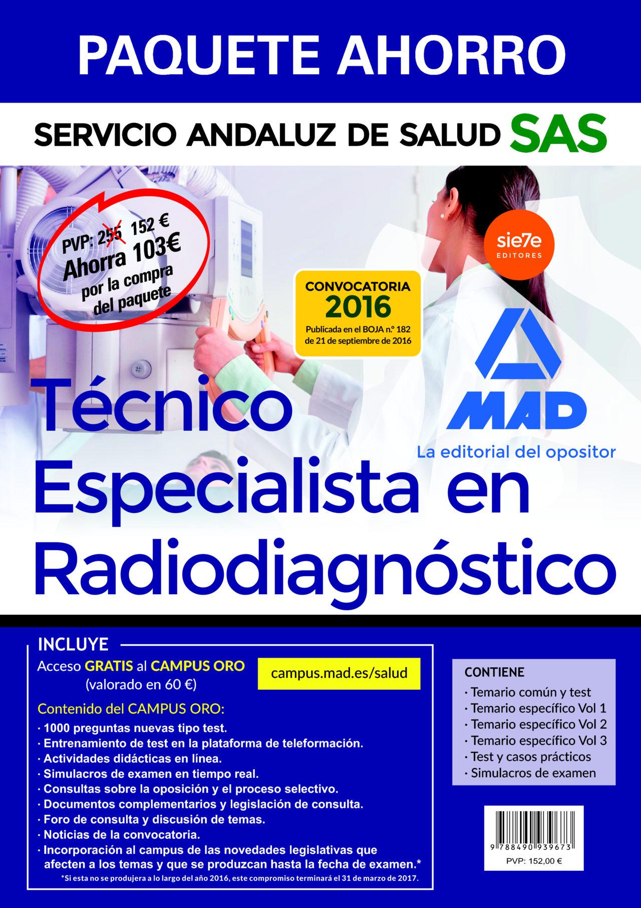 paquete ahorro técnico especialista en radiodiagnóstico del servicio andaluz de salud (temario común y test; temario específico vol 1, 2 y 3; test y casos prácticos; simulacros de examen y  acces-9788490939673