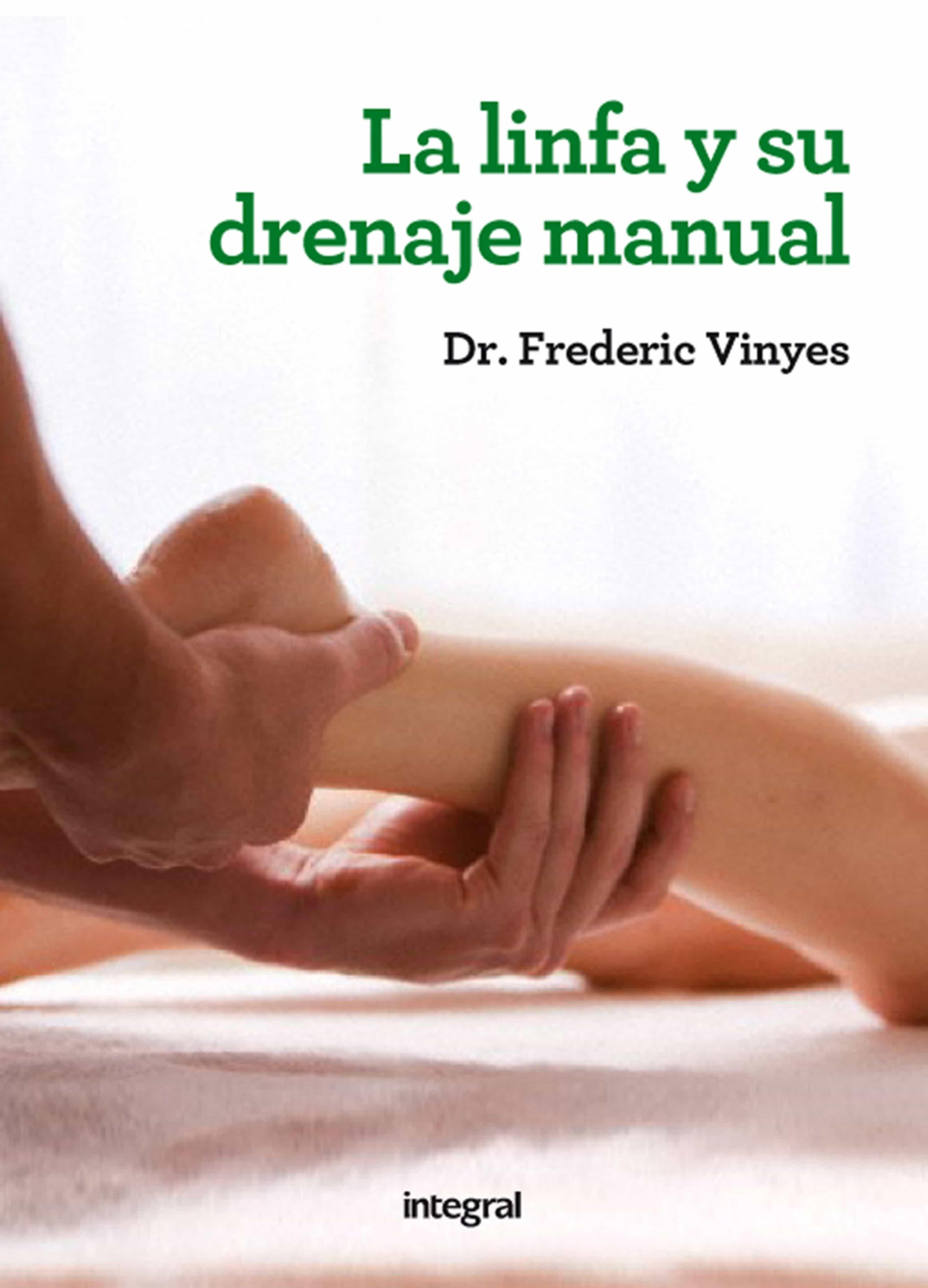 La Linfa Y Su Drenaje Manual   por Frederic Vinyes