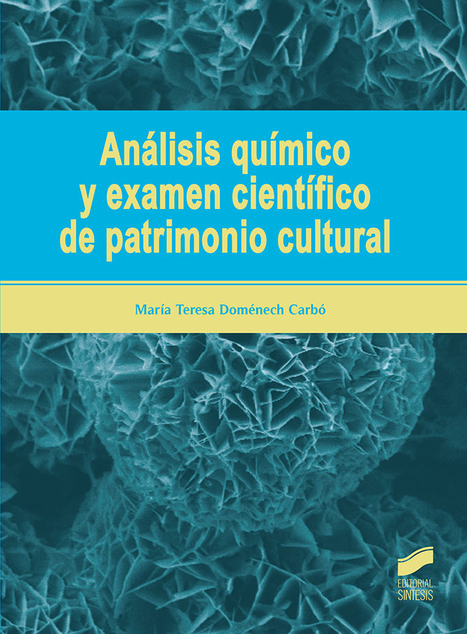 Analisis Quimico Y Examen Cientifico De Patrimonio Cultural por Maria Teresa Domenech Carbo