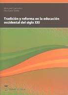 Tradicion Y Reforma En La Educacion Occidental Del Siglo Xxi por Maria Jose Garcia Ruiz