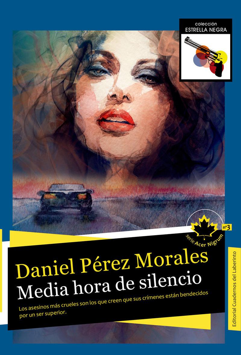 media hora de silencio-daniel perez morales-9788494553073
