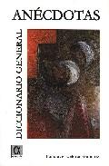 Diccionario General: Anecdotas por Pancracio Celdran Gomariz epub