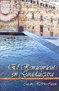 El Renacimiento En Guadalajara por Antonio Herrera Casado epub