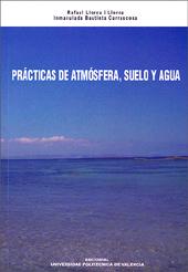 Practicas De Atmosfera, Suelo Y Agua por Inmaculada Bautista Carrascosa