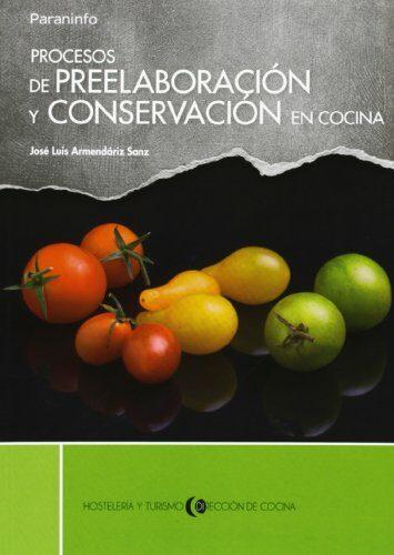 procesos de preelaboracion y conservacion en cocina (ciclos forma tivos de grado superior)-jose luis armendariz sanz-9788497324373