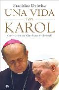 Una Vida Con Karol: Conversacion Con Gian Franco Svidercoschi por Stanislao Dziwisz