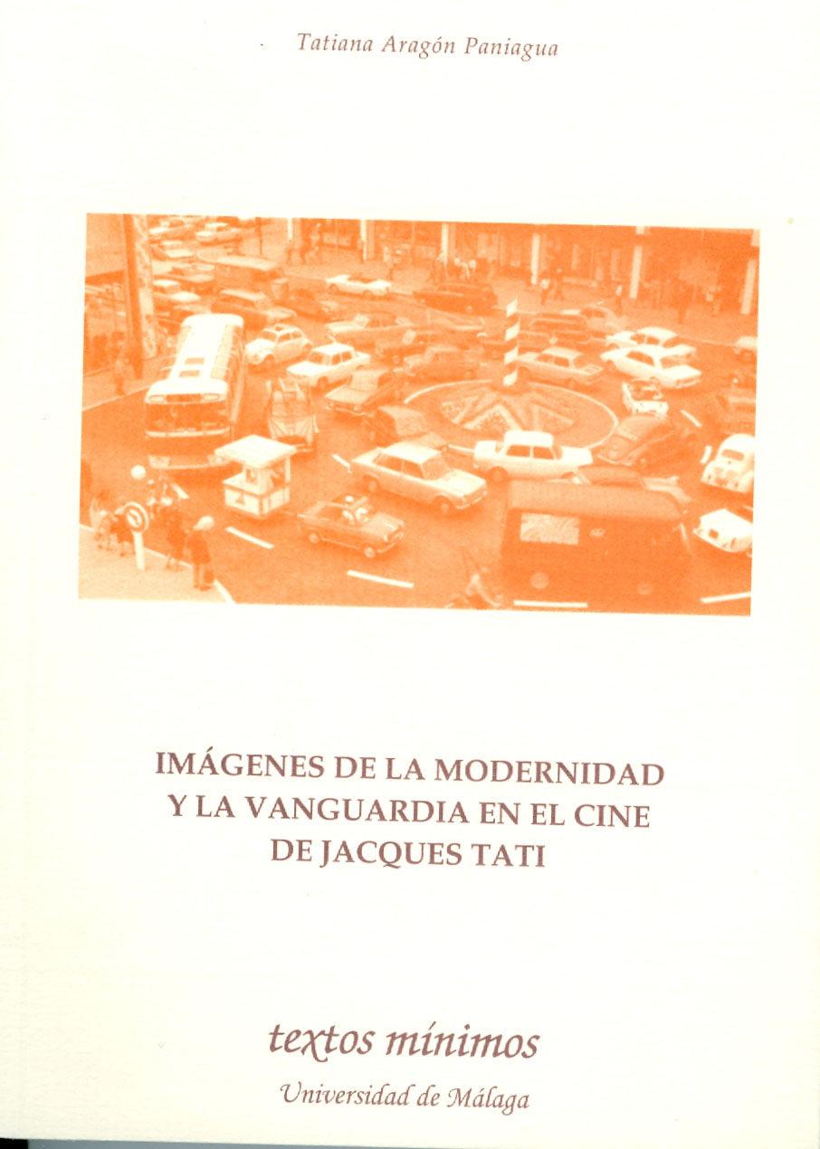 Imagenes De La Modernidad Y La Vanguardia En El Cine De Jacques T Ati por Tatiana Aragon Paniagua