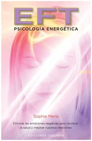 Eft: Psicologia Energetica por Sophie Merle epub