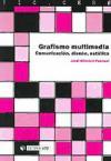 Grafitismo Multimedia: Comunicacion, Diseño, Estetica por Jordi Alberich Pascual Gratis