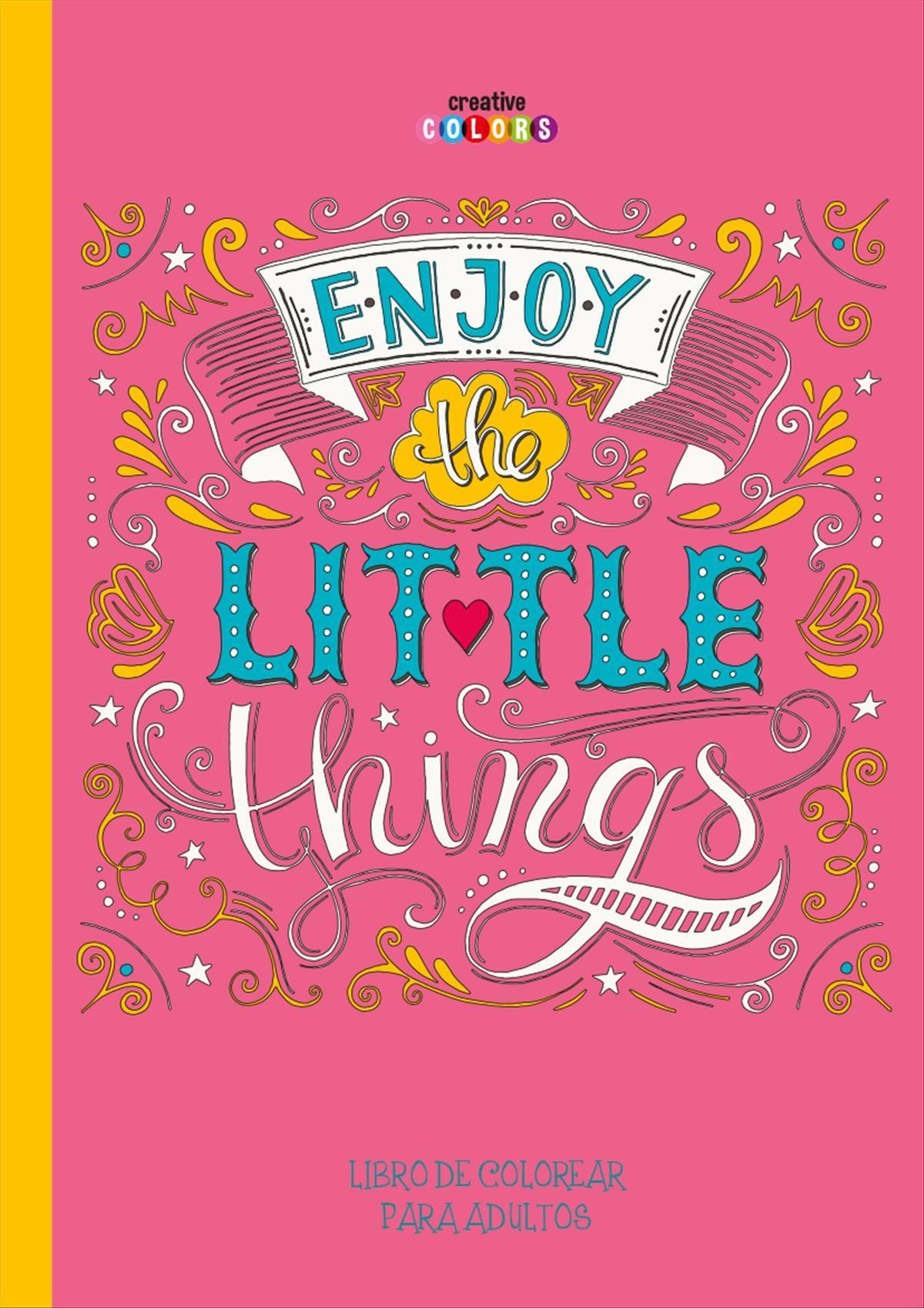 ENJOY LITTLE THINGS: COLOREAR PARA ADULTOS | VV.AA. | Comprar libro ...