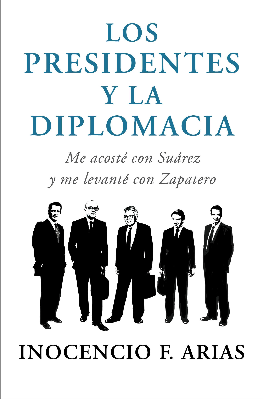 LOS PRESIDENTES Y LA DIPLOMACIA (EBOOK)