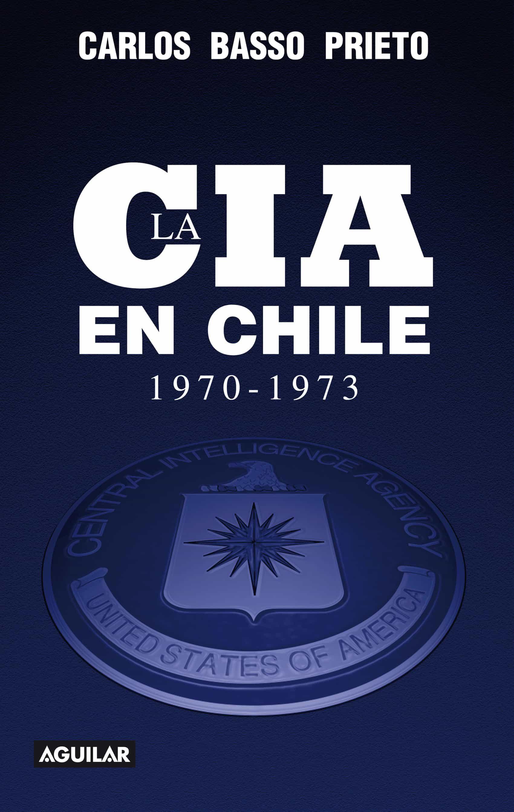 LA CIA EN CHILE (1970-1973) (EBOOK)