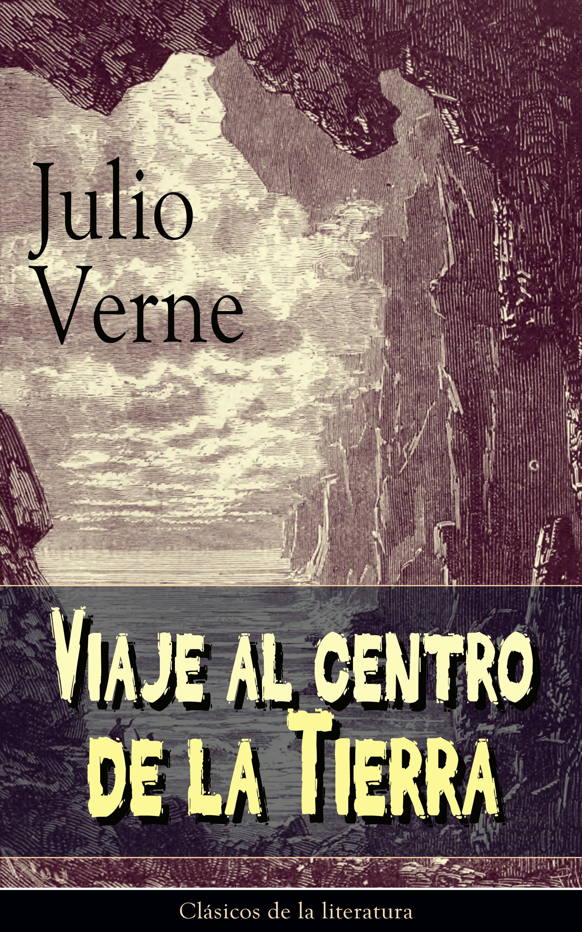 Viaje al centro de la Tierra: Clásicos de la literatura