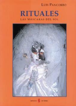 Rituales. Las máscaras del Sol (Otras obras- Libros del buen andar)