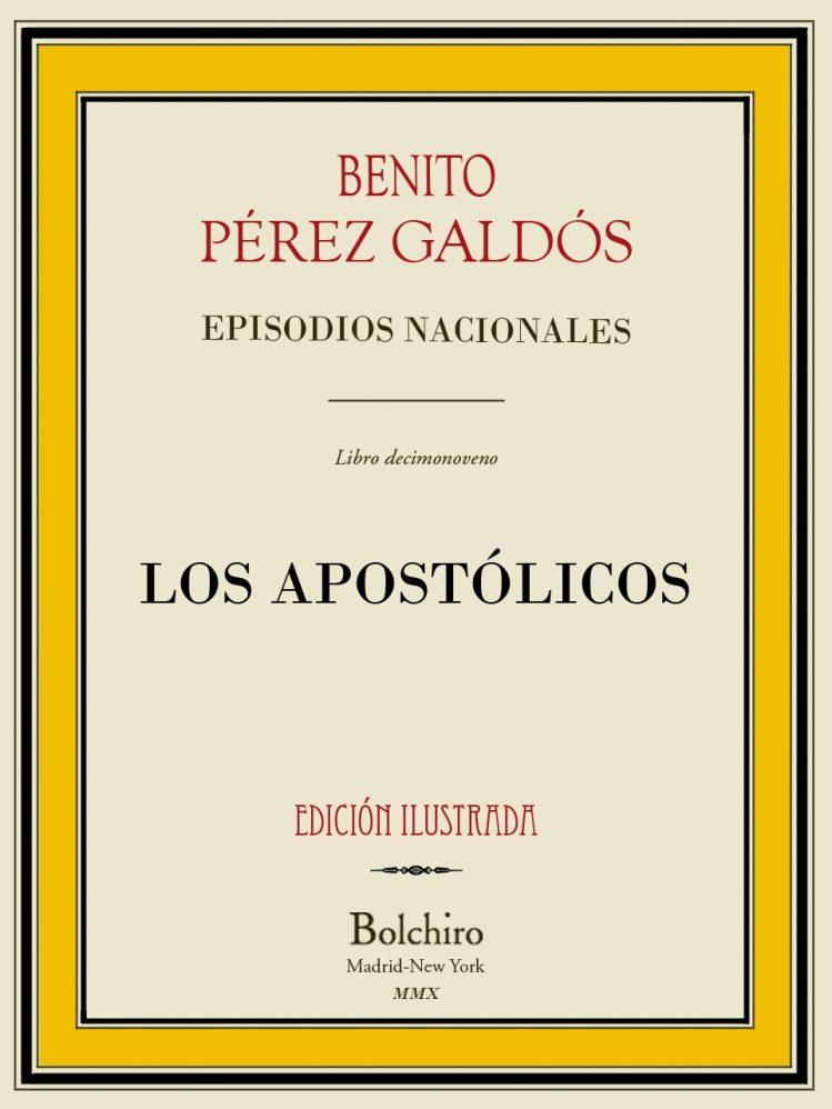 Los Apostólicos (Episodios nacionales - Serie segunda nº 9)