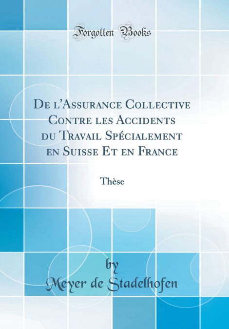 De Lassurance Collective Contre Les Accidents Du Travail Spécialement En Suisse Et En France Descargar ebooks Epub