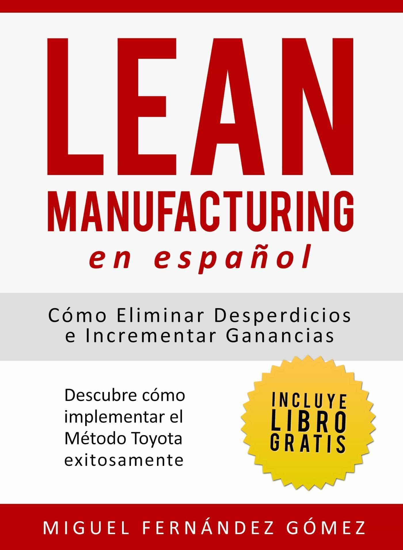 Lean Manufacturing En Español   por Miguel Fernandez Gomez