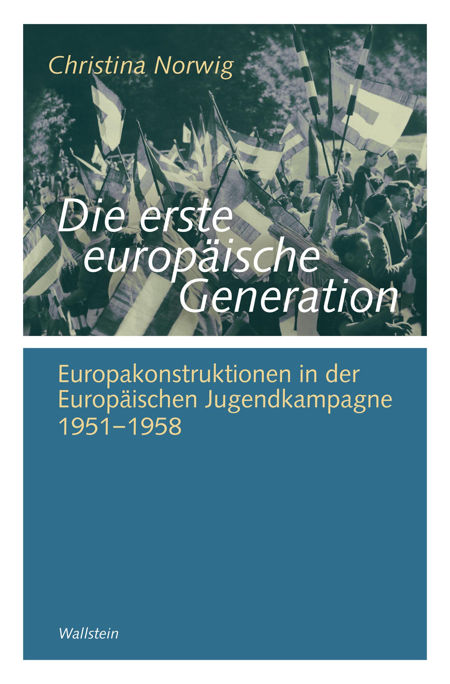 Die Erste Europäische Generation   por Christina Norwig