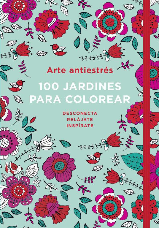 ARTE ANTIESTRÉS: 100 JARDINES PARA COLOREAR   WENDY DAVIES   Comprar ...