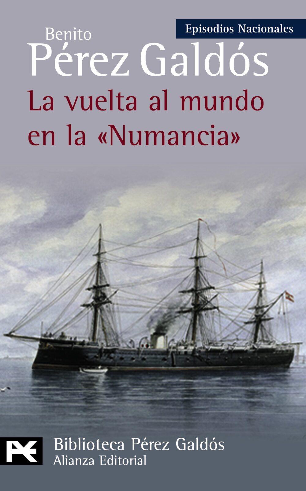La Vuelta Al Mundo En La Numancia (episodios Nacionales, 38 / Cua Rta Serie) por Benito Perez Galdos